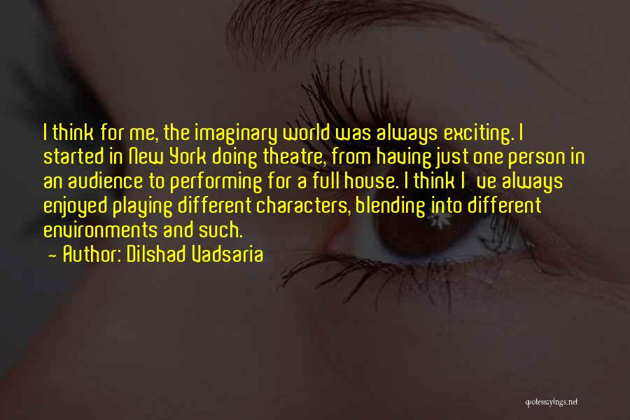 Imaginary World Quotes By Dilshad Vadsaria