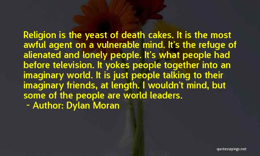 Imaginary World Quotes By Dylan Moran