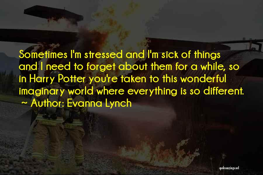 Imaginary World Quotes By Evanna Lynch
