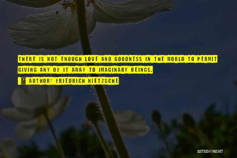 Imaginary World Quotes By Friedrich Nietzsche