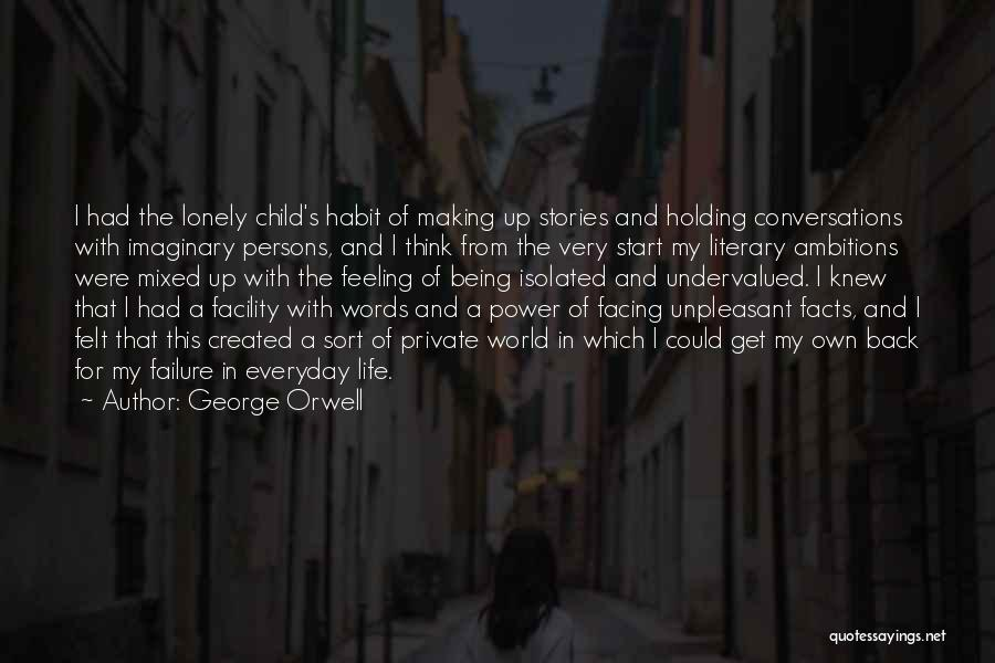 Imaginary World Quotes By George Orwell