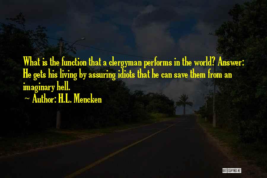 Imaginary World Quotes By H.L. Mencken