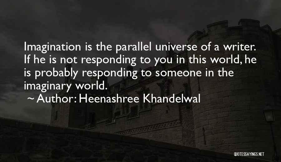 Imaginary World Quotes By Heenashree Khandelwal