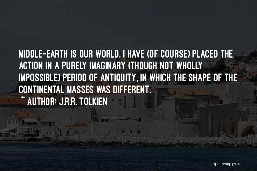 Imaginary World Quotes By J.R.R. Tolkien