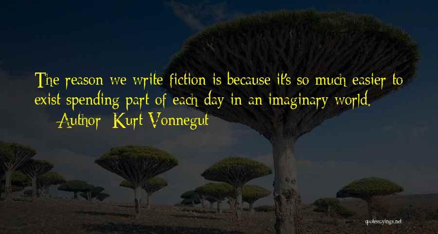 Imaginary World Quotes By Kurt Vonnegut