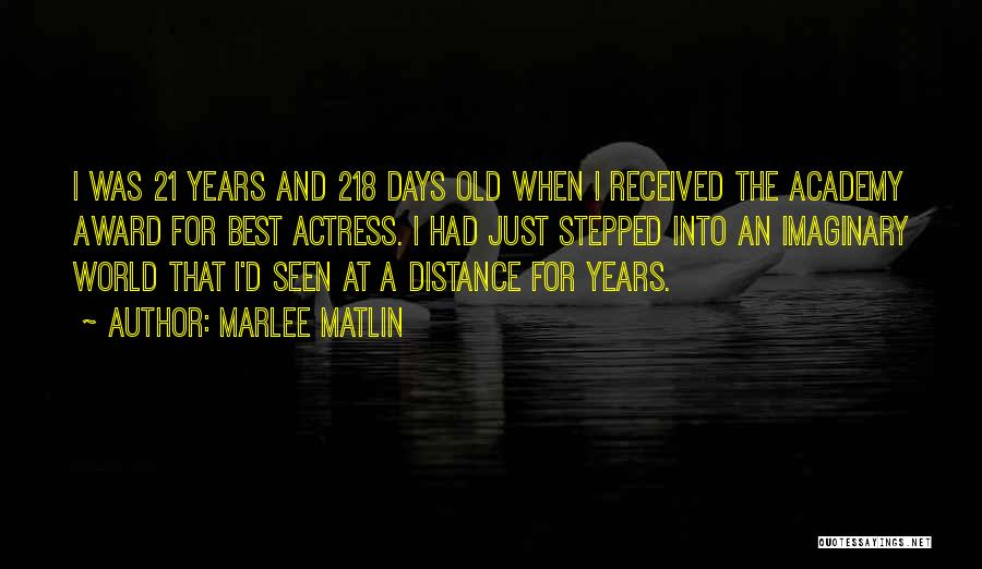 Imaginary World Quotes By Marlee Matlin