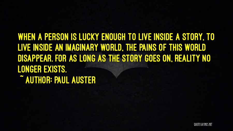 Imaginary World Quotes By Paul Auster