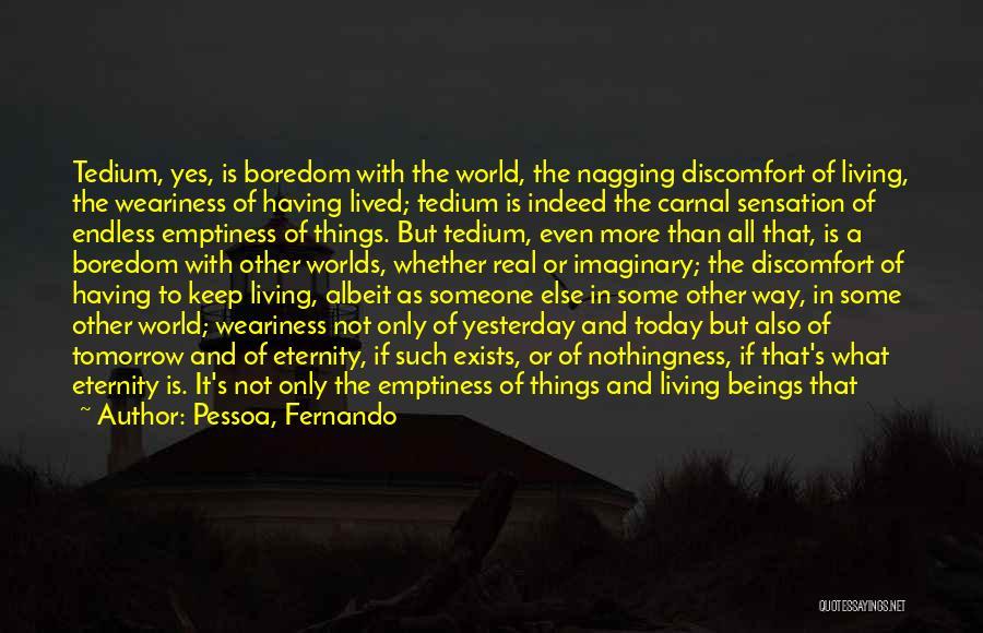 Imaginary World Quotes By Pessoa, Fernando