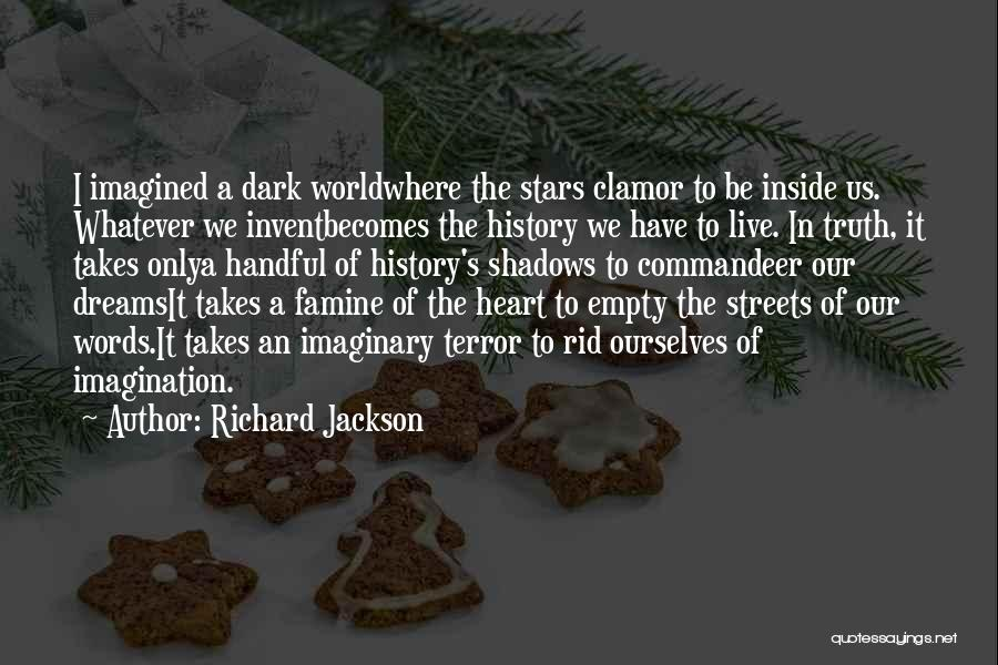 Imaginary World Quotes By Richard Jackson