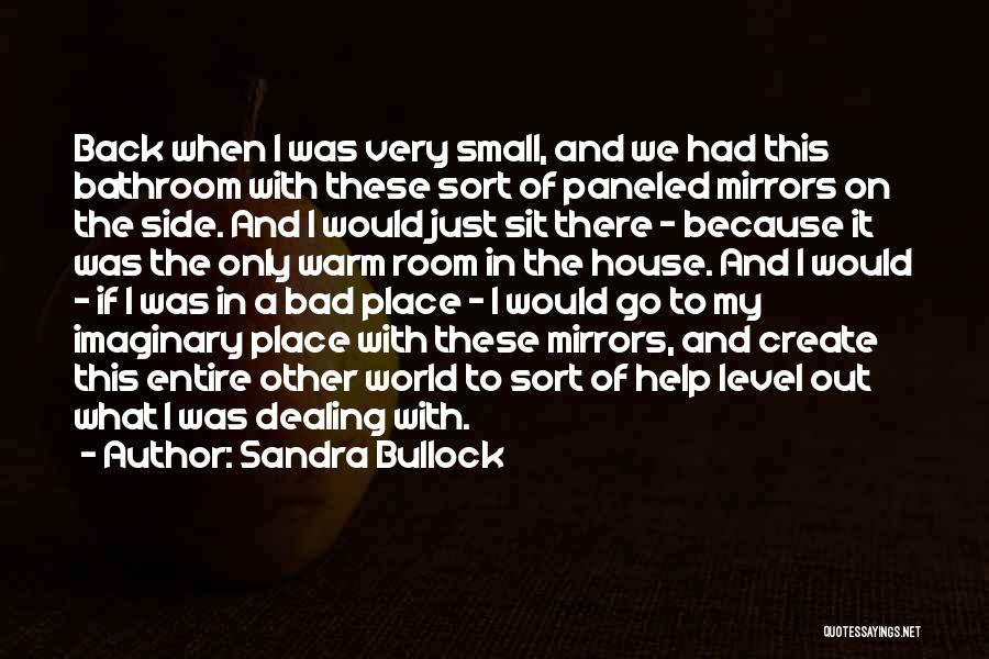 Imaginary World Quotes By Sandra Bullock