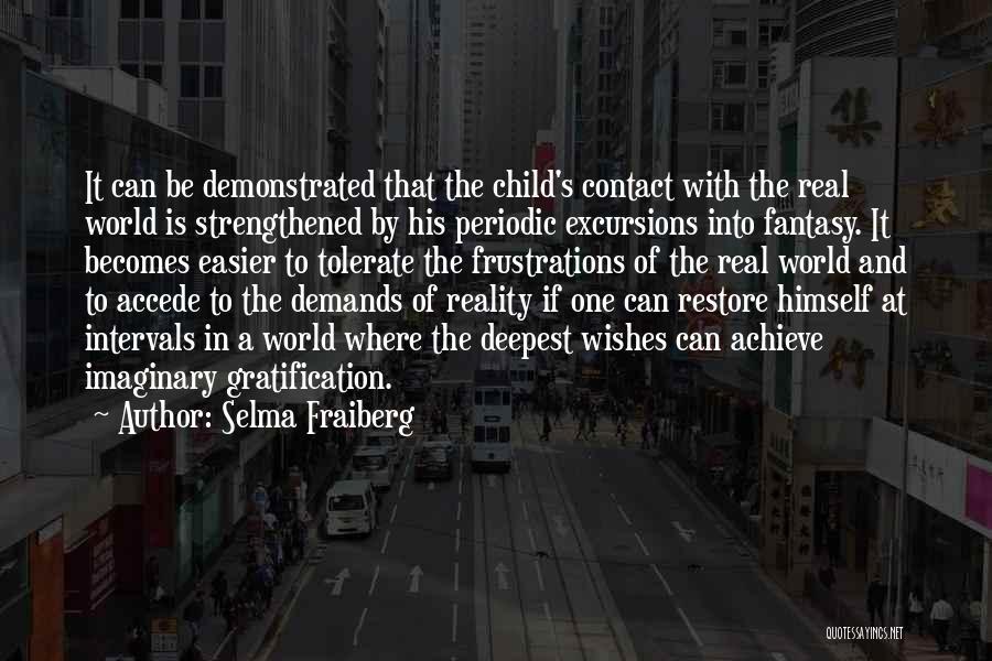 Imaginary World Quotes By Selma Fraiberg