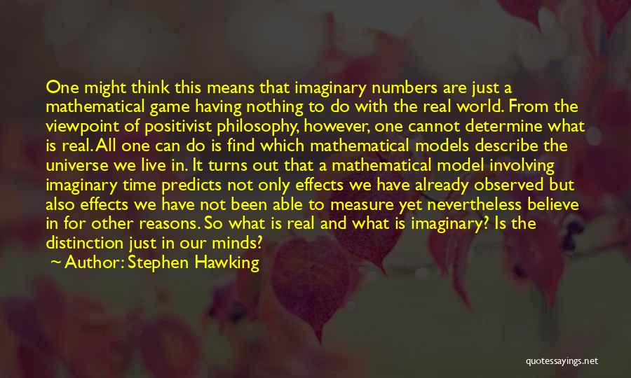 Imaginary World Quotes By Stephen Hawking