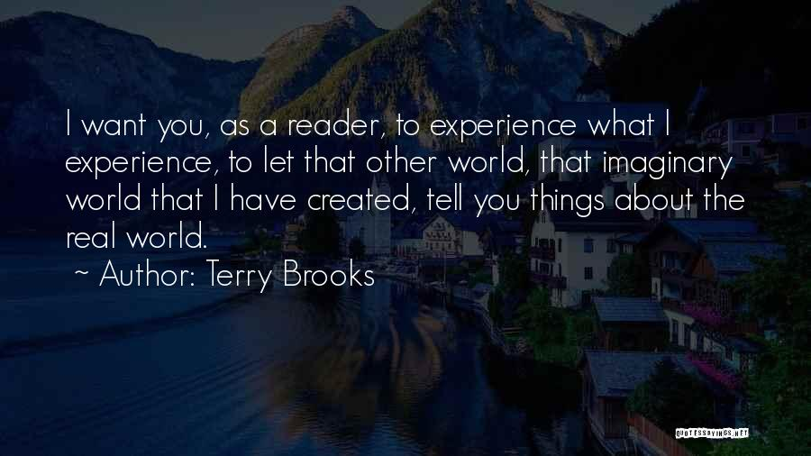 Imaginary World Quotes By Terry Brooks