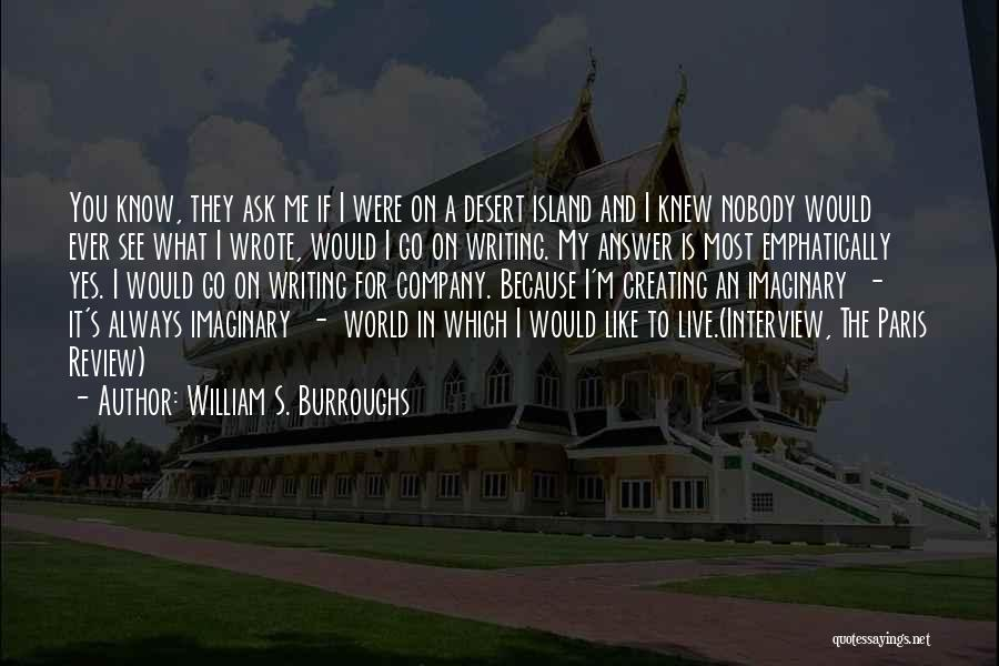 Imaginary World Quotes By William S. Burroughs