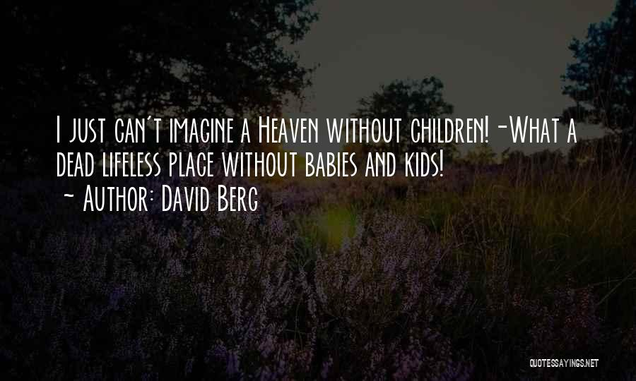 Imagine A Place Quotes By David Berg