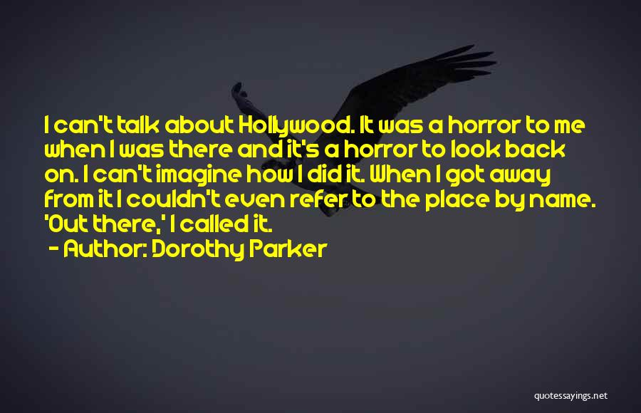Imagine A Place Quotes By Dorothy Parker