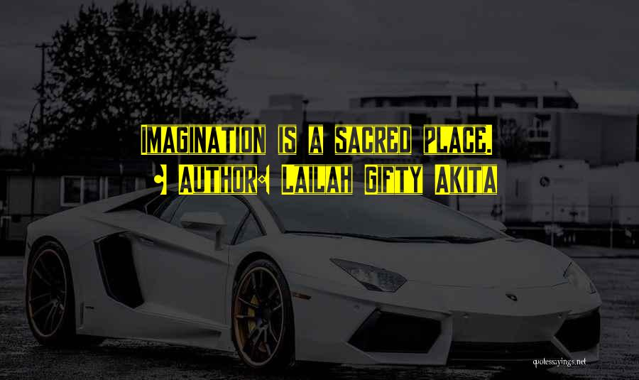Imagine A Place Quotes By Lailah Gifty Akita