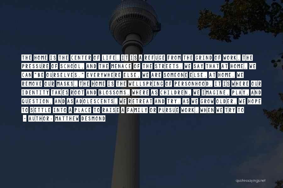 Imagine A Place Quotes By Matthew Desmond