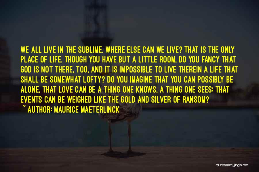 Imagine A Place Quotes By Maurice Maeterlinck