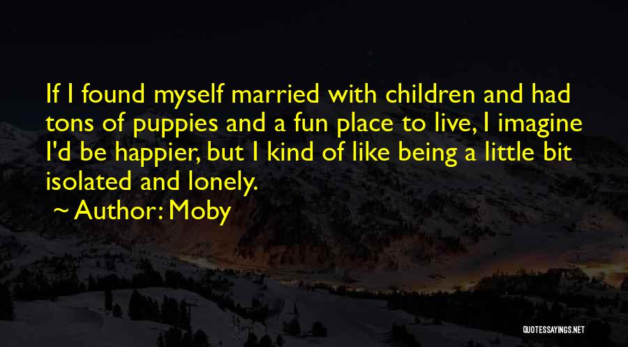 Imagine A Place Quotes By Moby