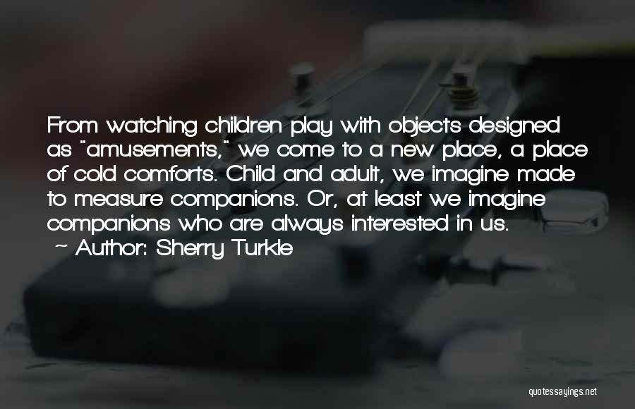 Imagine A Place Quotes By Sherry Turkle
