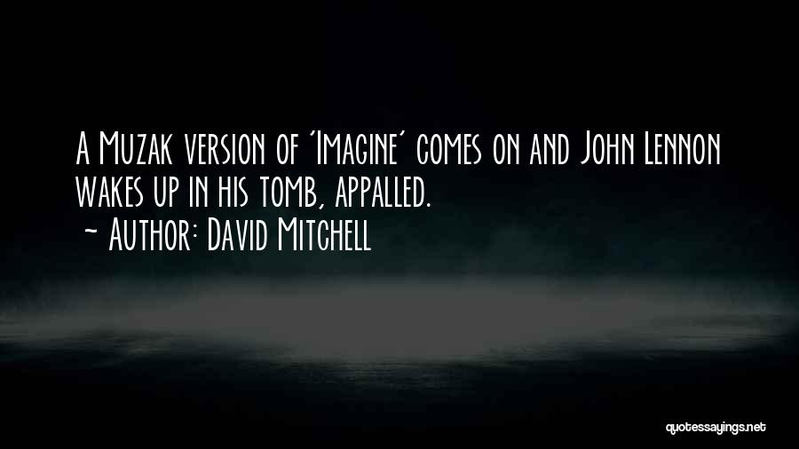 Imagine By John Lennon Quotes By David Mitchell