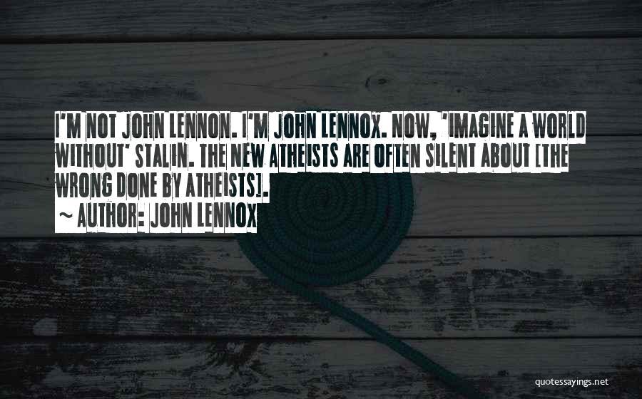 Imagine By John Lennon Quotes By John Lennox