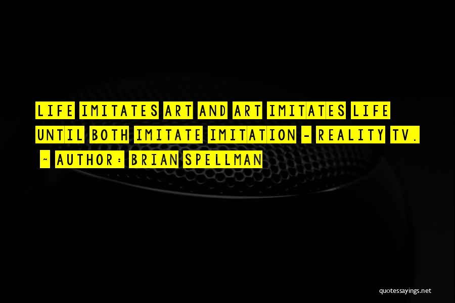 Imitations Of Life Quotes By Brian Spellman