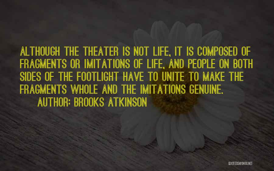 Imitations Of Life Quotes By Brooks Atkinson