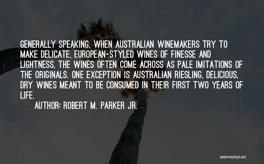 Imitations Of Life Quotes By Robert M. Parker Jr.