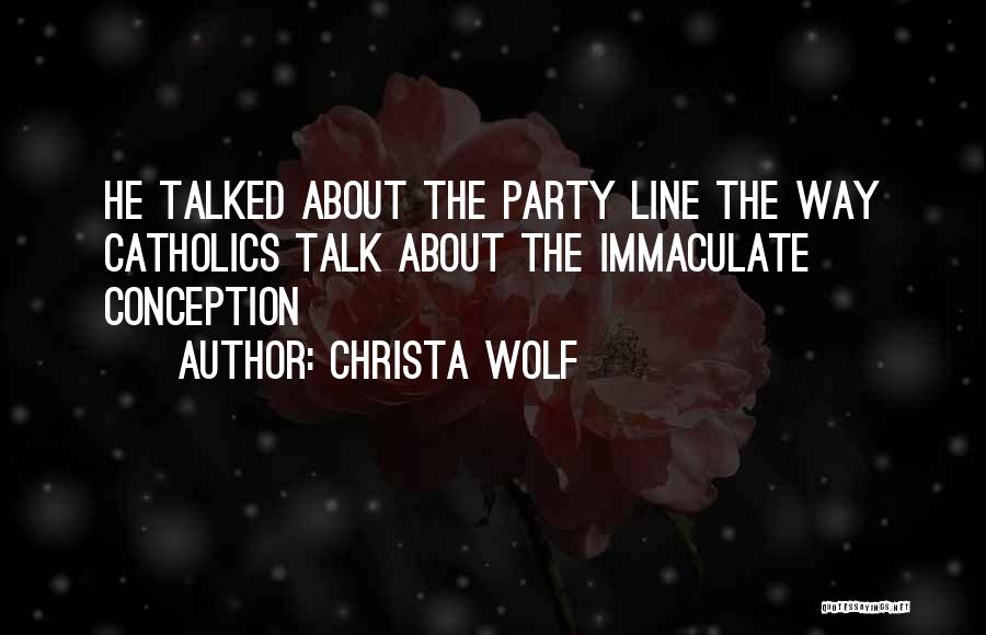 Immaculate Conception Quotes By Christa Wolf