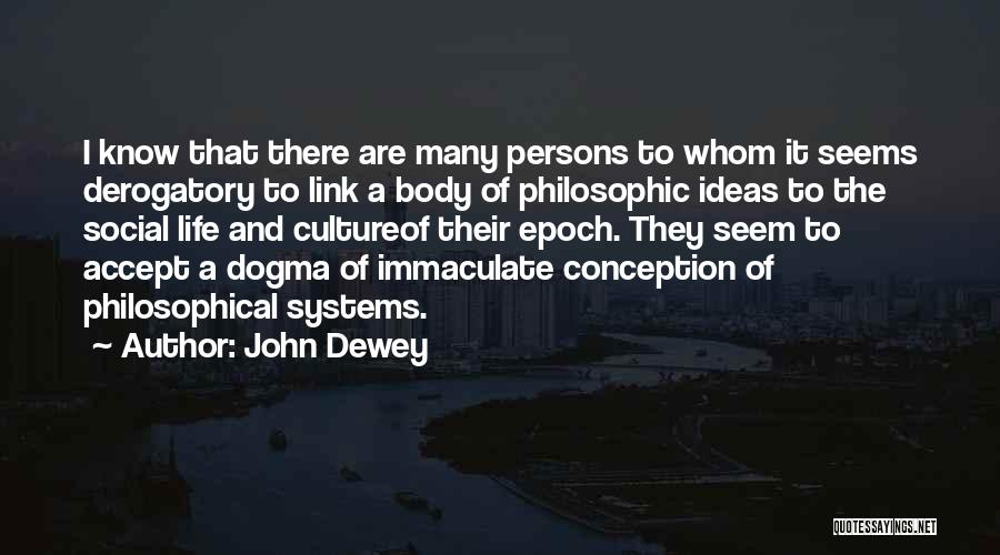 Immaculate Conception Quotes By John Dewey