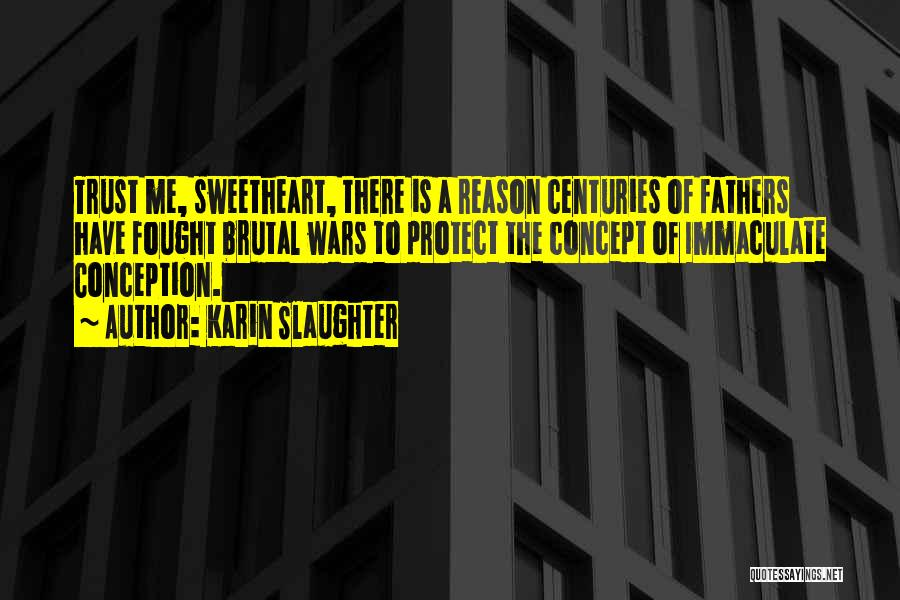 Immaculate Conception Quotes By Karin Slaughter