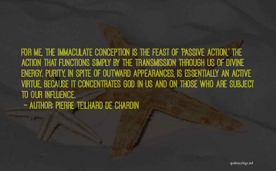Immaculate Conception Quotes By Pierre Teilhard De Chardin
