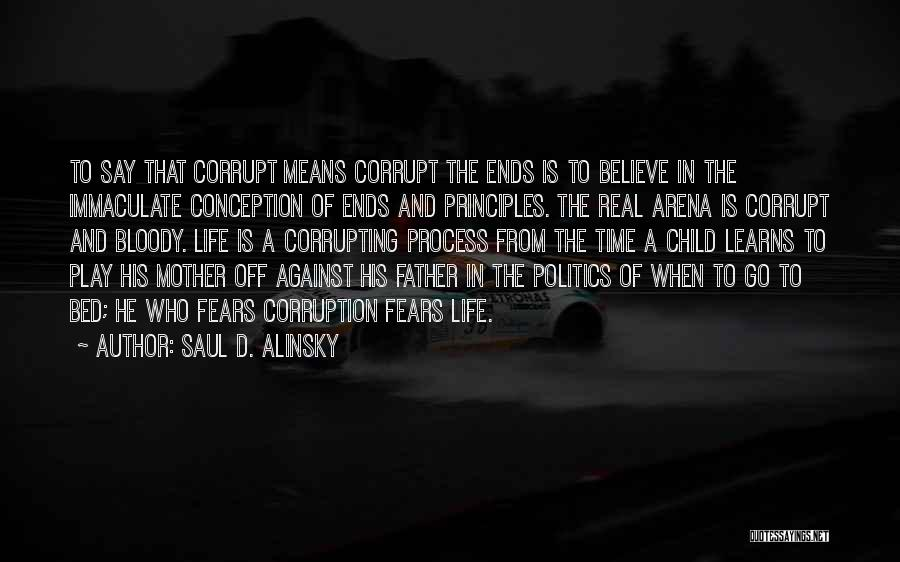 Immaculate Conception Quotes By Saul D. Alinsky
