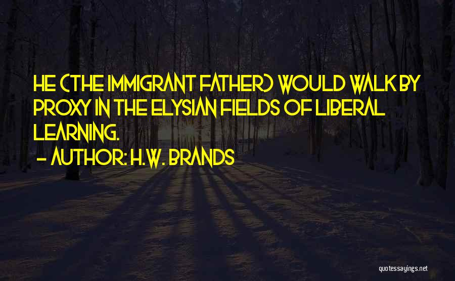 Immigrant Education Quotes By H.W. Brands