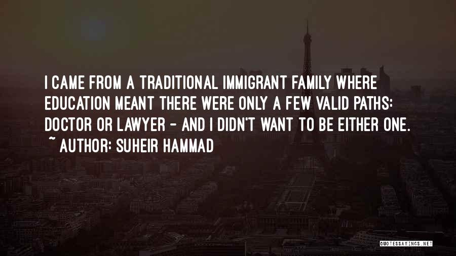 Immigrant Education Quotes By Suheir Hammad