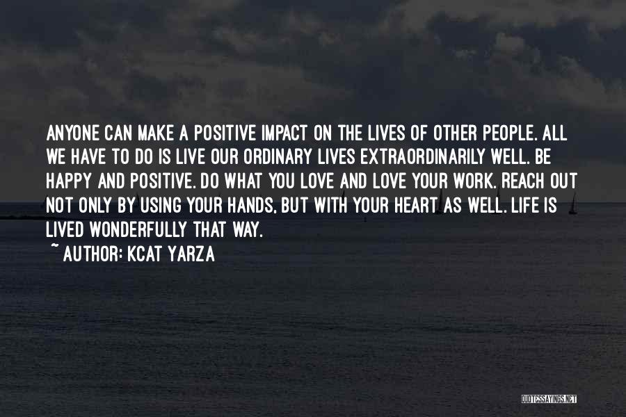 Impact On Inspirational Quotes By Kcat Yarza
