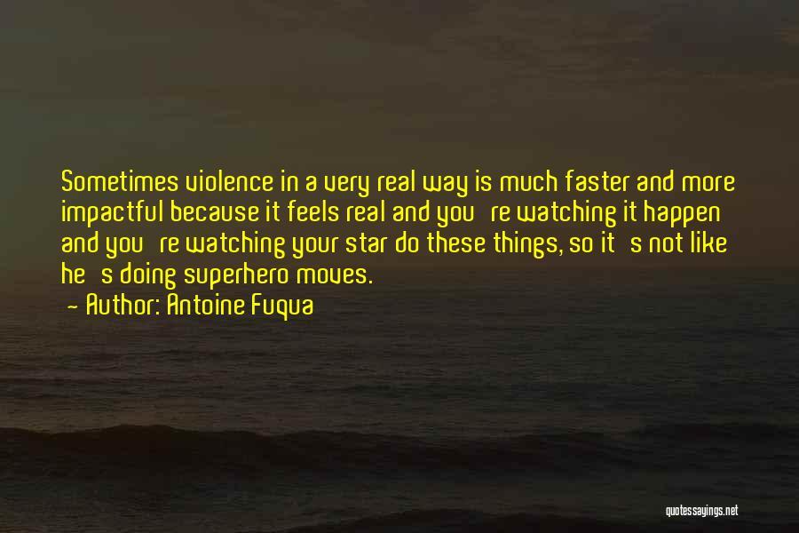 Impactful Quotes By Antoine Fuqua