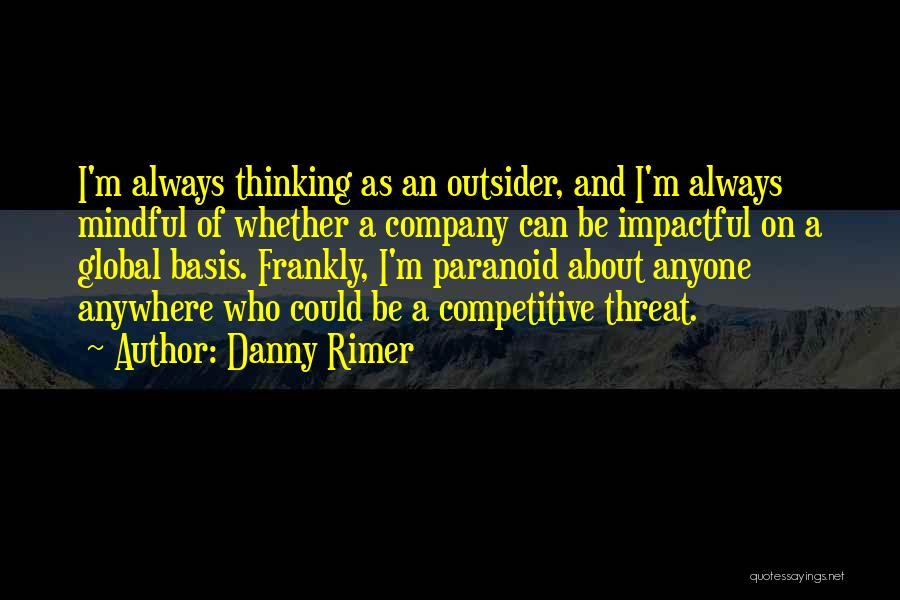Impactful Quotes By Danny Rimer