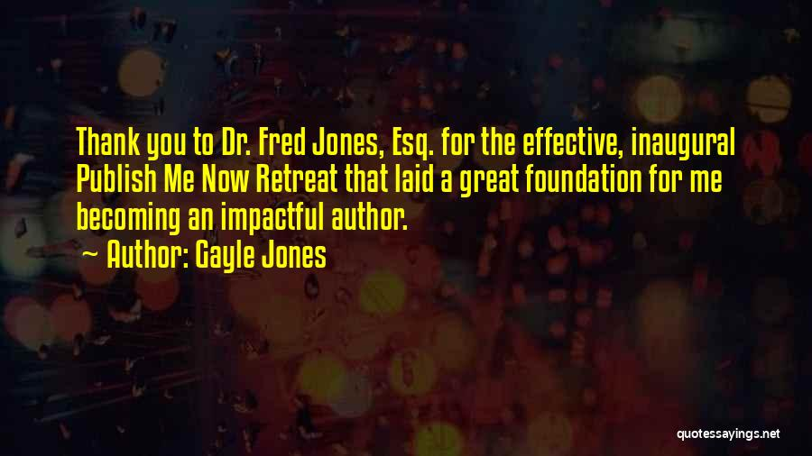 Impactful Quotes By Gayle Jones