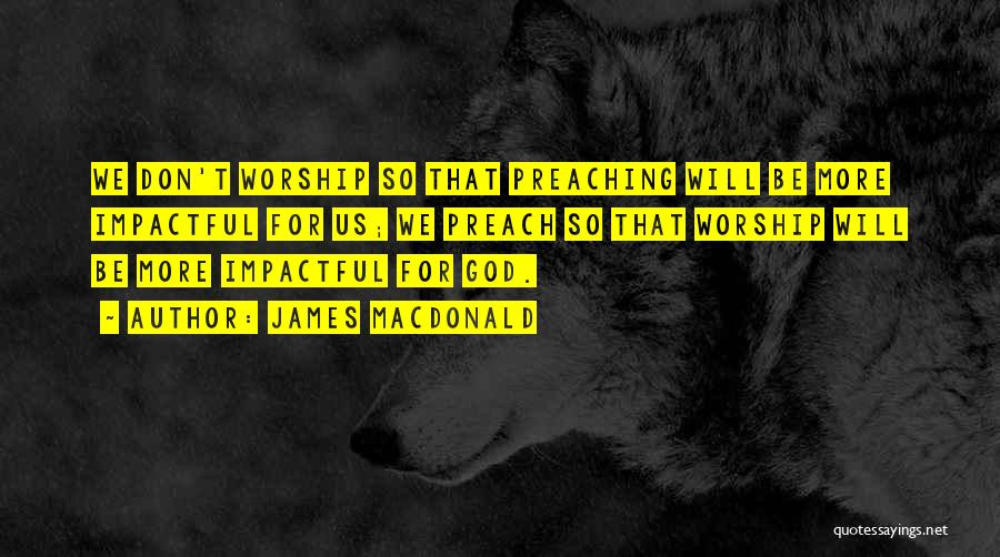 Impactful Quotes By James MacDonald