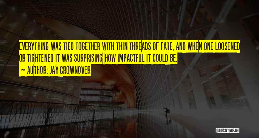 Impactful Quotes By Jay Crownover
