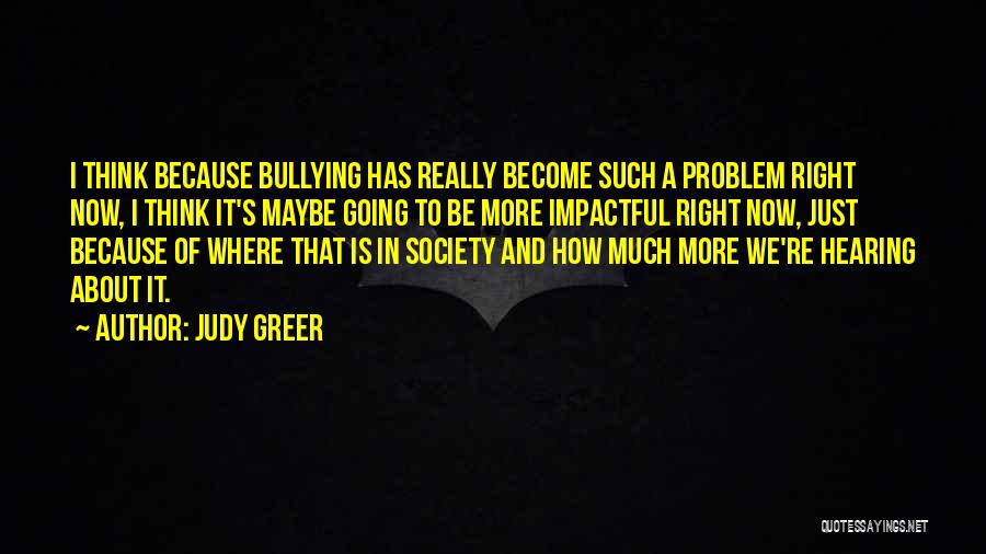Impactful Quotes By Judy Greer