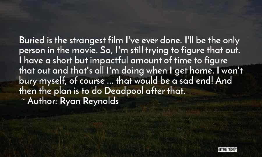 Impactful Quotes By Ryan Reynolds