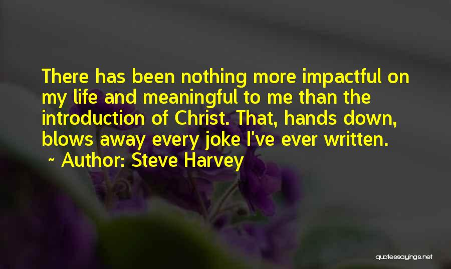 Impactful Quotes By Steve Harvey
