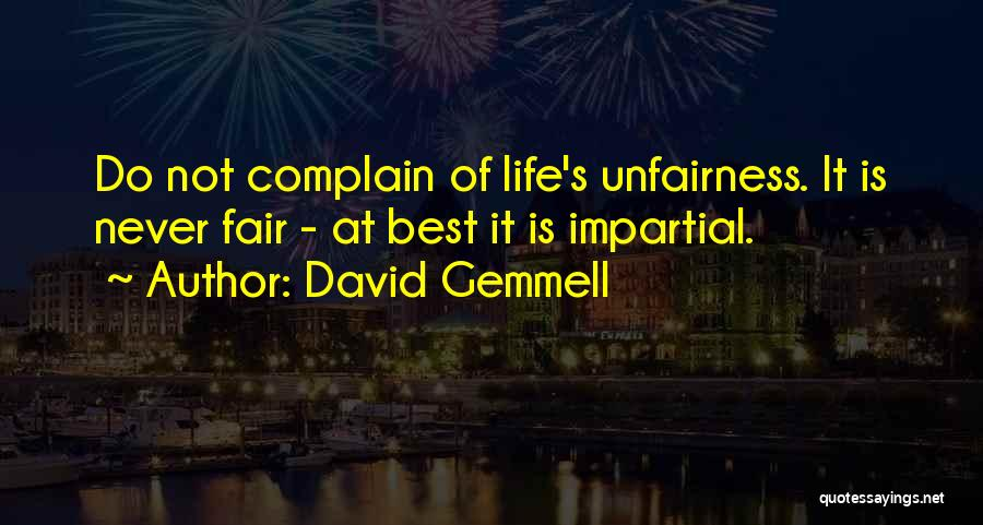 Impartial Life Quotes By David Gemmell