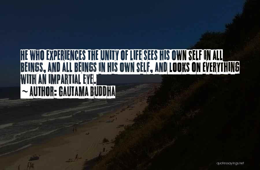 Impartial Life Quotes By Gautama Buddha