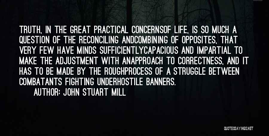 Impartial Life Quotes By John Stuart Mill