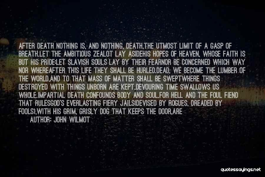 Impartial Life Quotes By John Wilmot